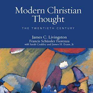 Modern Christian Thought, Second Edition: The Twentieth Century, Volume 2